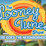 Looney Tunes – There Goes the Neighborhood