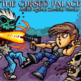 The Cursed Palace Anibal against Zombie Hordes