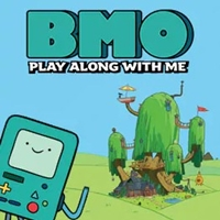BMO – Play Along With Me